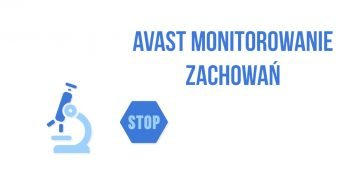 Funkcja monitorowania zachowań od AVAST blokuje podejrzane pliki pobierane na komputer.